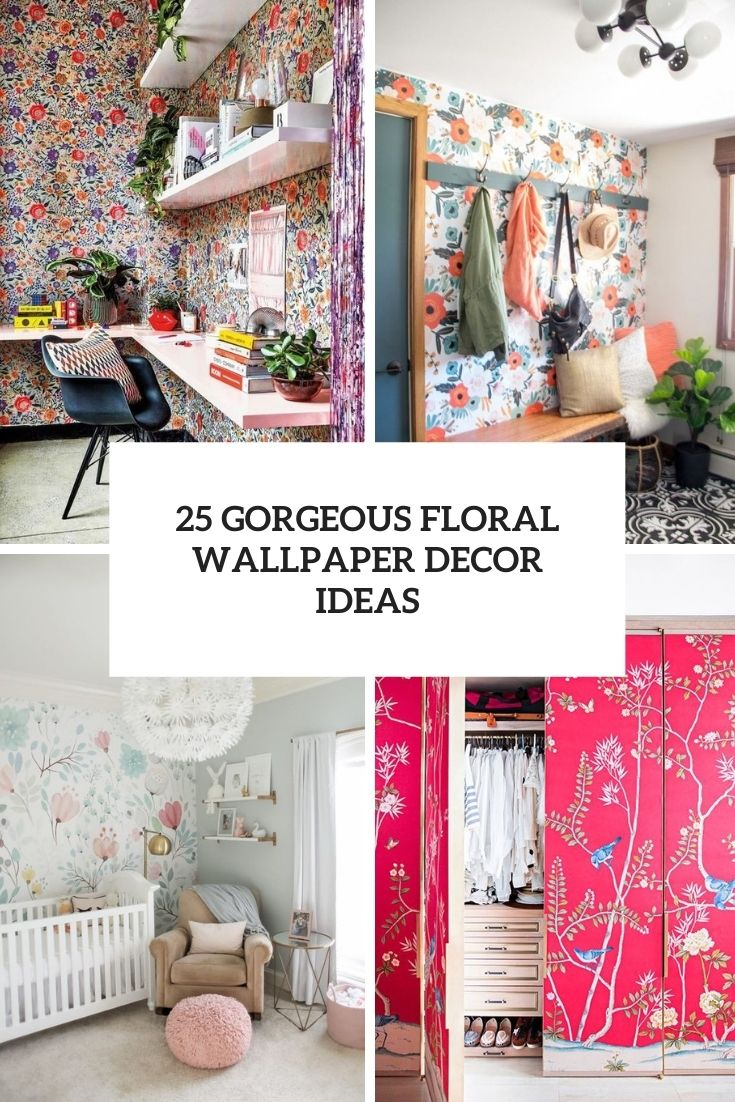 gorgeous floral wallpaper decor ideas cover