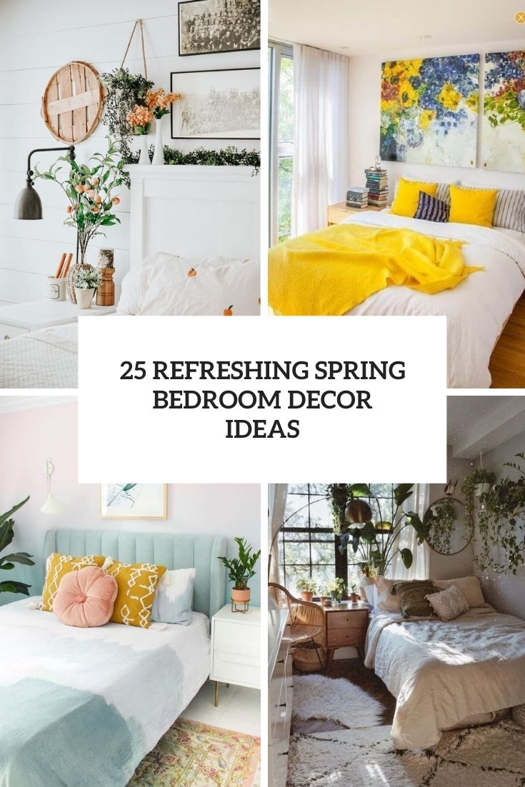 25 Refreshing Spring Bedroom Decor Ideas