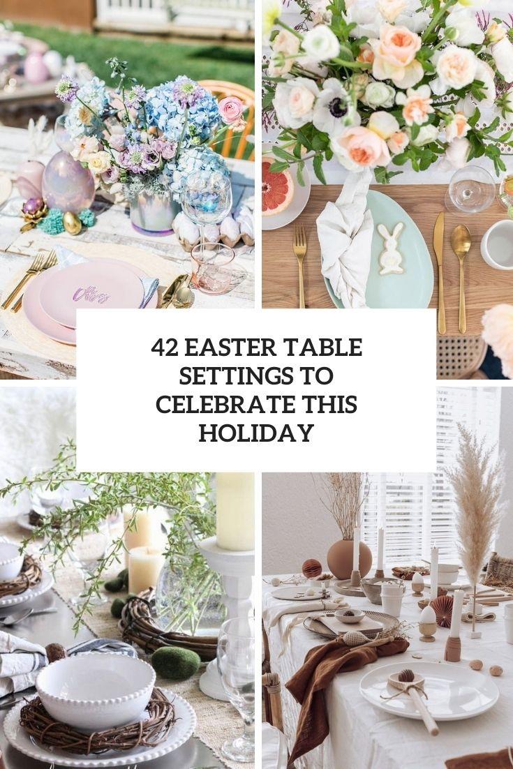 42 Easter Table Settings To Celebrate This Holiday