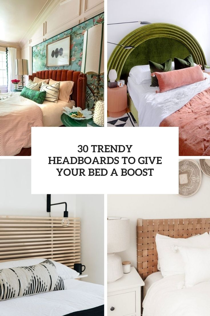 30 Trendy Headboards To Give Your Bed A Boost