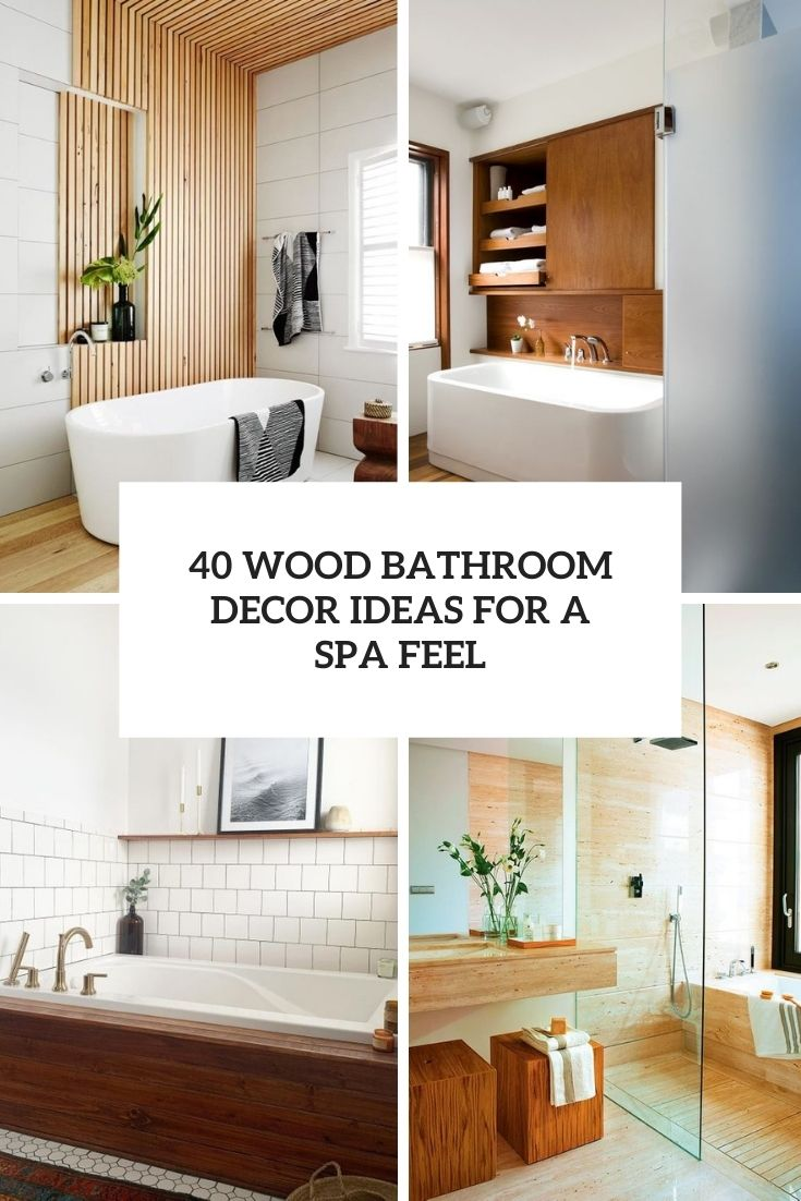 40 Wood Bathroom Decor Ideas For A Spa Feel