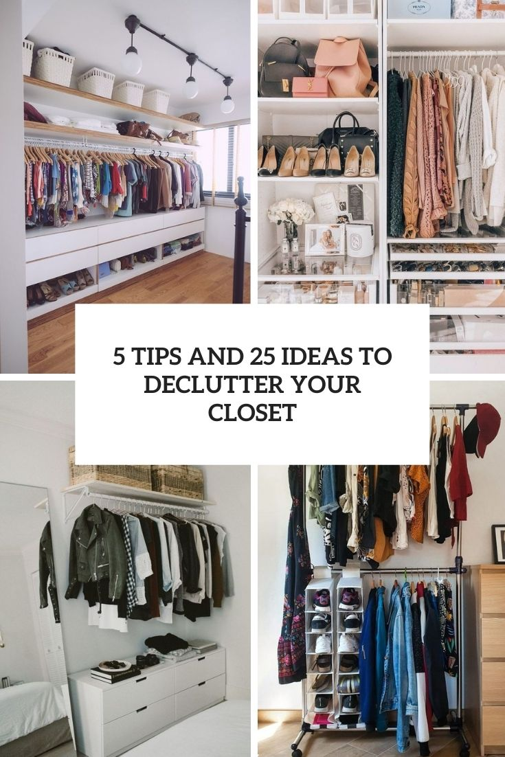 5 Tips And 25 Ideas To Declutter Your Closet