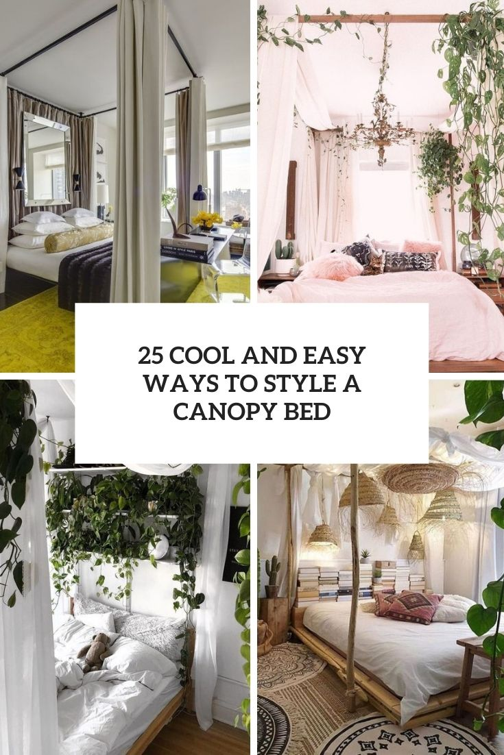 25 Cool And Easy Ways To Style A Canopy Bed