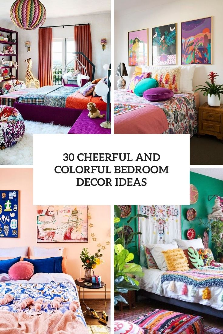 30 Cheerful And Colorful Bedroom Decor Ideas