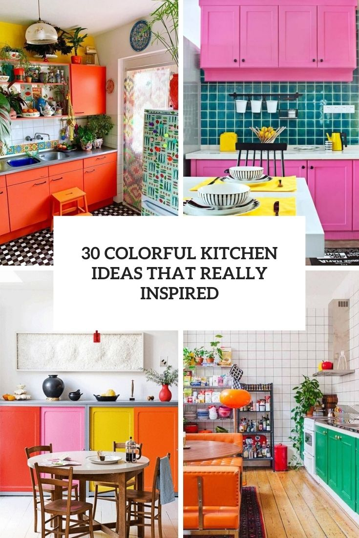 30 Colorful Kitchen Ideas That Really Inspire