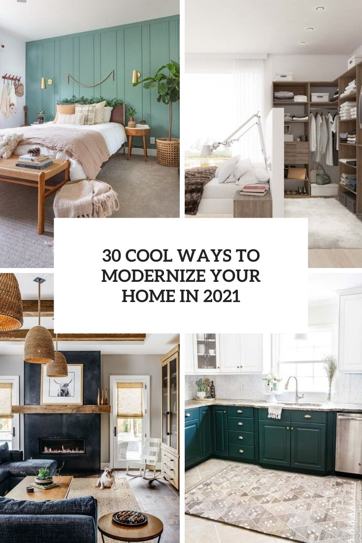 30 Cool Ways To Modernize Your Home In 2021