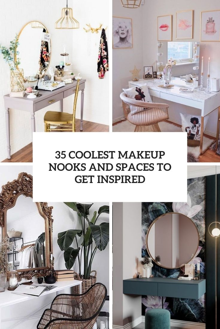 35 Coolest Makeup Nooks And Spaces To Get Inspired