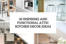 30 inspiring and functional attic kitchen decor ideas cover