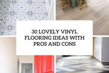 30 lovely vinyl flooring ideas with pros and cons cover