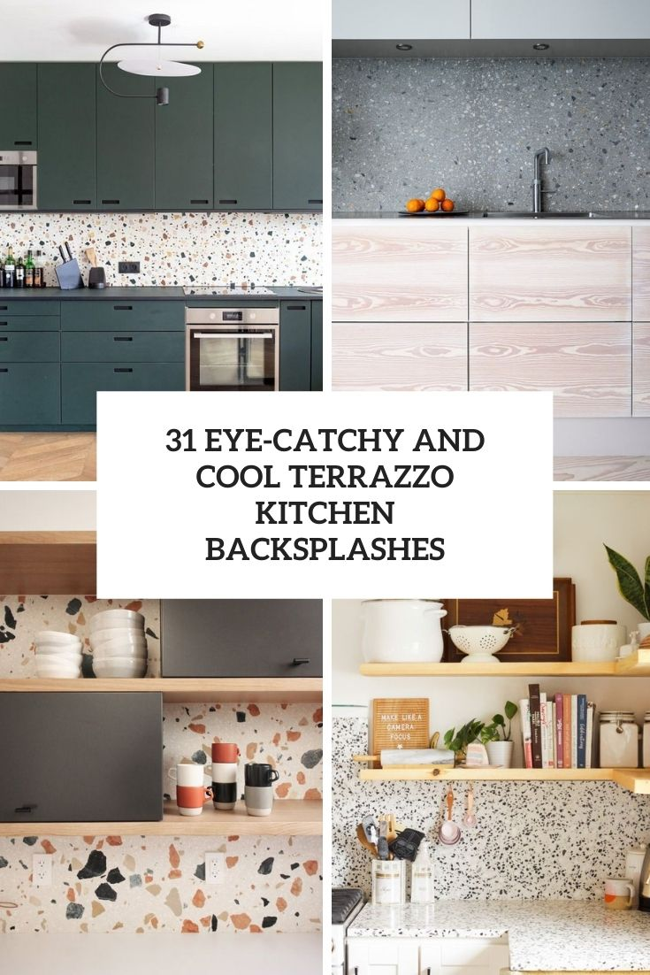 31 Eye-Catchy And Cool Terrazzo Kitchen Backsplashes