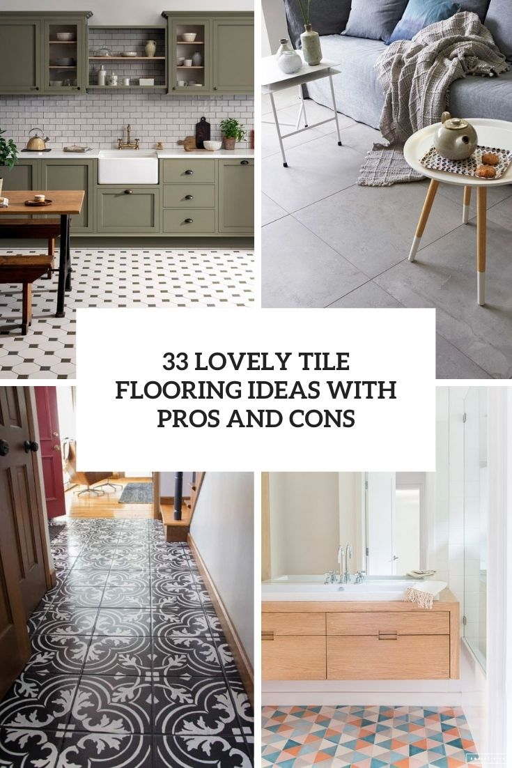 33 Lovely Tile Flooring Ideas With Pros And Cons