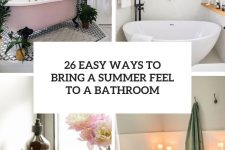 26 wasy ways to bring a summer feel to a bathroom cover
