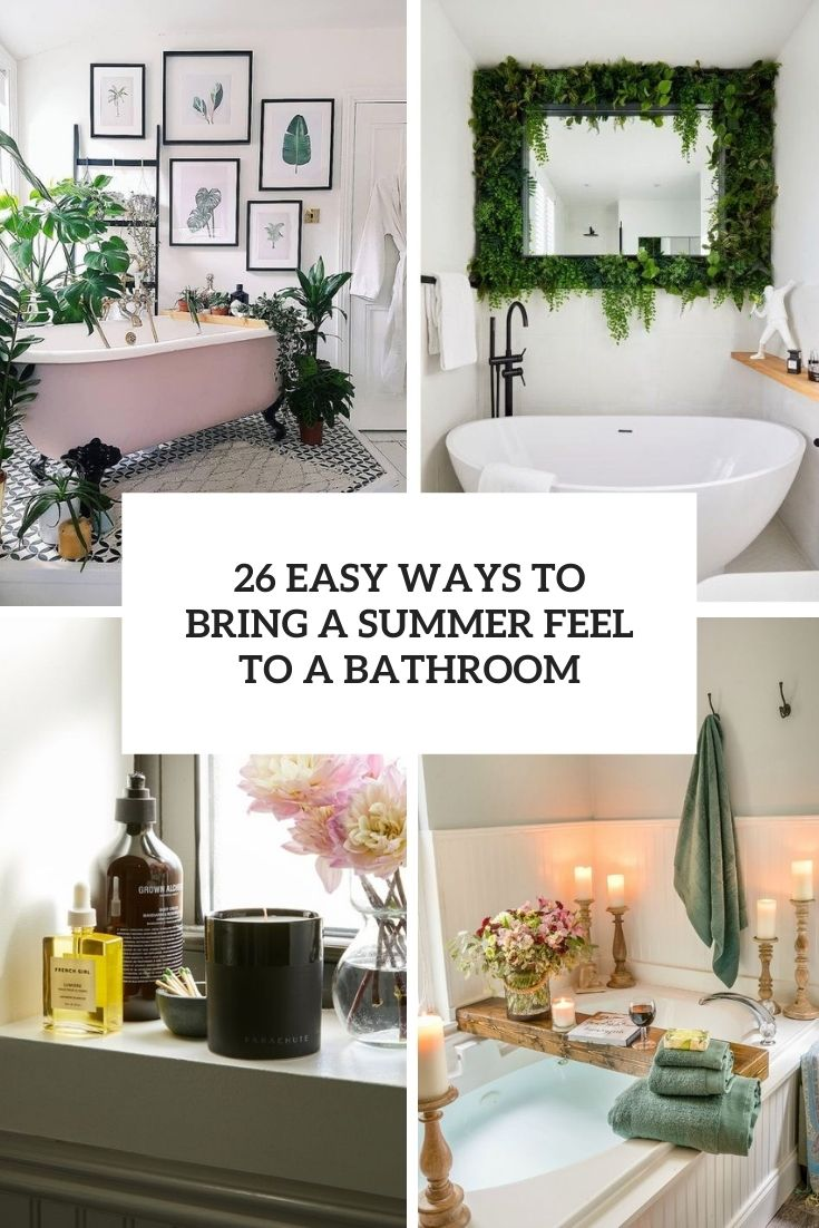 26 Easy Ways To Bring A Summer Feel To A Bathroom