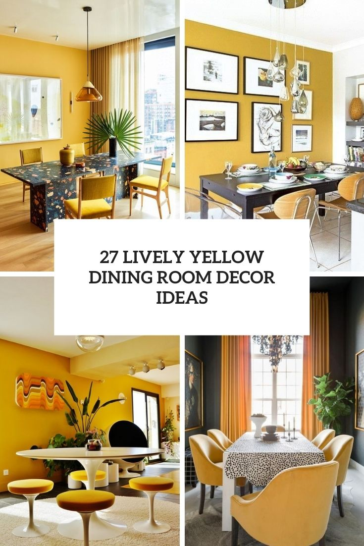 27 Lively Yellow Dining Room Decor Ideas