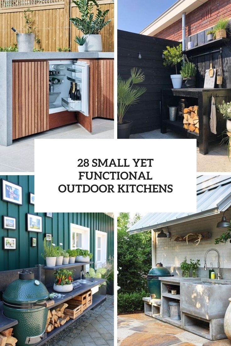 28 Small Yet Functional Outdoor Kitchens