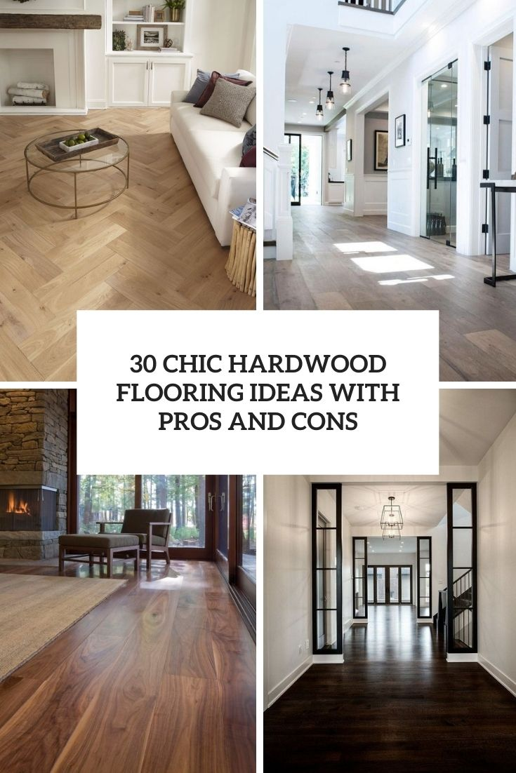 30 Chic Hardwood Flooring Ideas With Pros And Cons