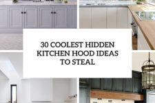 30 coolest hidden kitchen hood ideas to steal cover