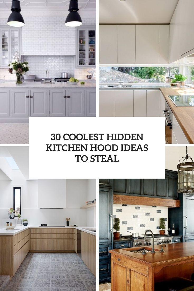 30 Coolest Hidden Kitchen Hood Ideas To Steal