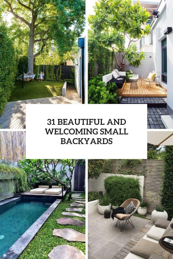 31 Beautiful And Welcoming Small Backyards