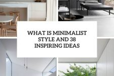 what is minimalist style and 38 ideas cover