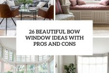 26 beautiful bow window ideas with pros and cons cover