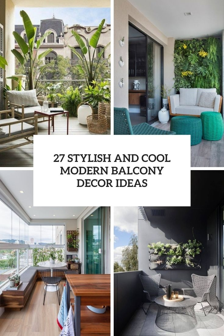 27 Stylish And Cool Modern Balcony Decor Ideas