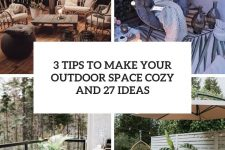 3 tips to make your outdoor space cozy and 27 ideas cover