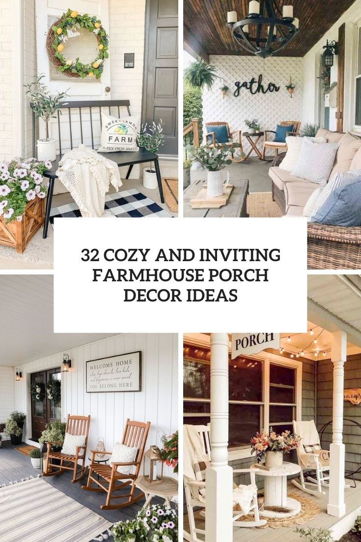 32 Cozy And Inviting Farmhouse Porch Decor Ideas
