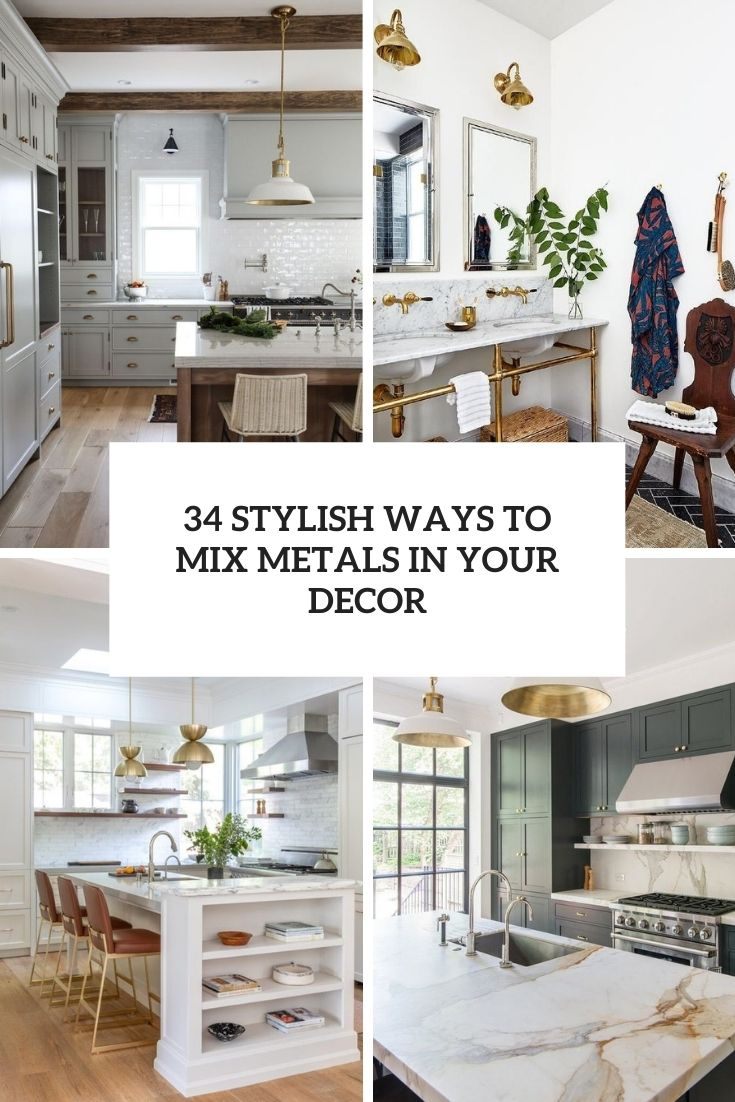 34 Stylish Ways To Mix Metals In Your Decor