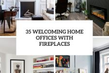 35 welcoming home offices with fireplaces cover