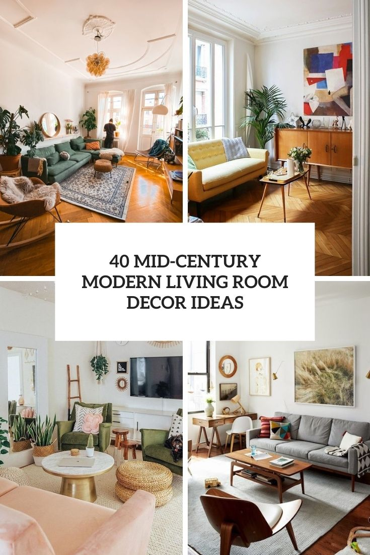 40 Mid-Century Modern Living Room Decor Ideas