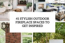 41 stylish outdoor fireplace spaces to get inspired cover