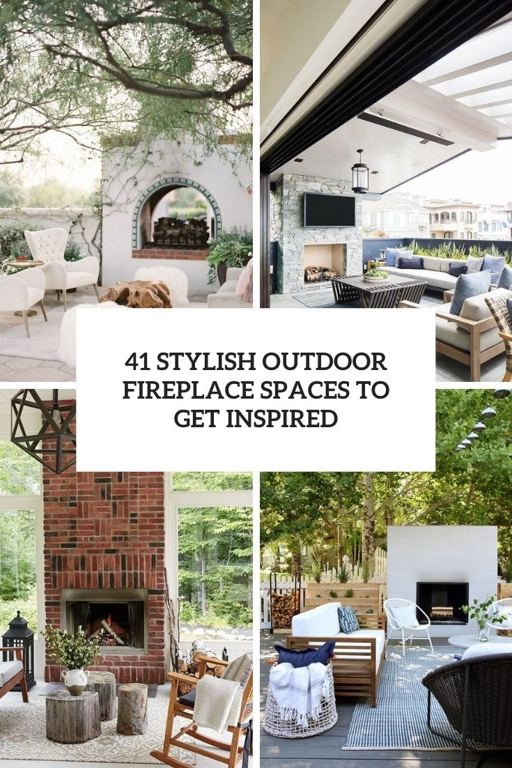 41 Stylish Outdoor Fireplace Spaces To Get Inspired