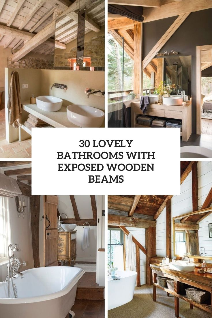 30 Lovely Bathrooms With Exposed Wooden Beams