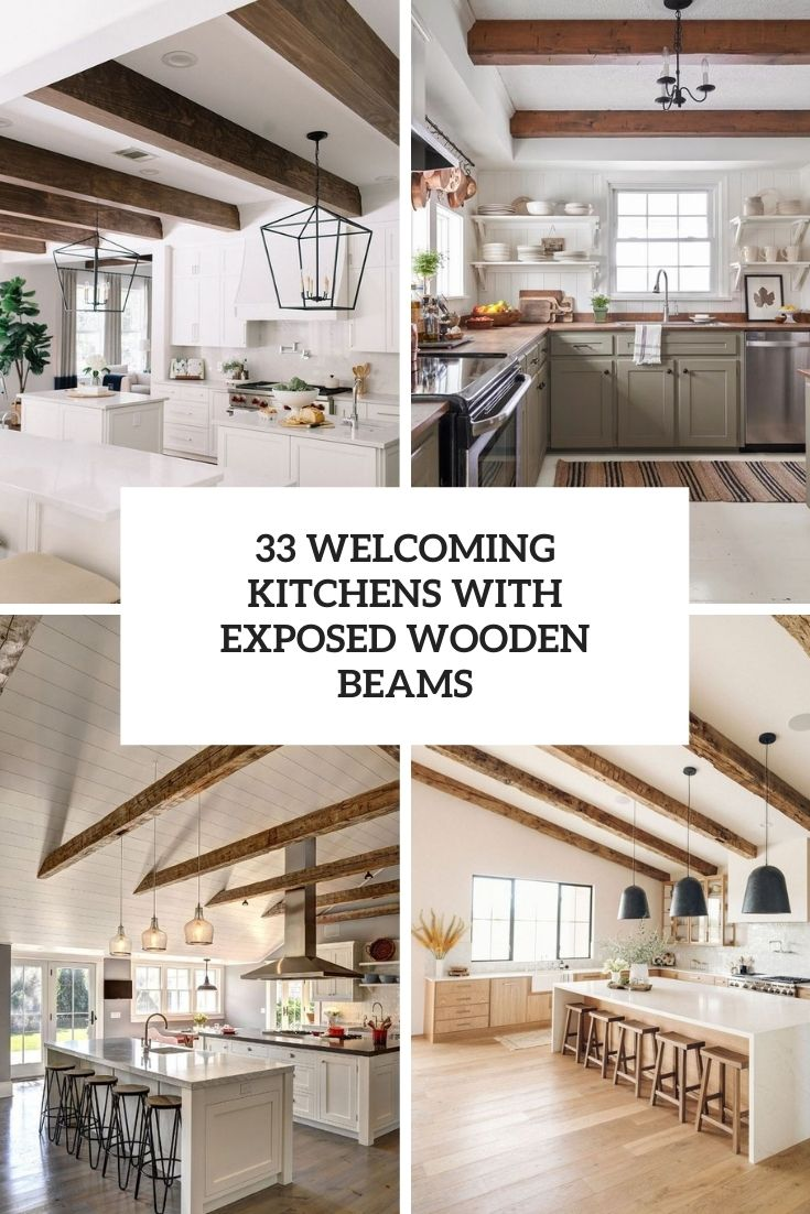 33 Welcoming Kitchens With Exposed Wooden Beams