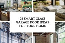 26 smart glass garage door ideas for your home cover