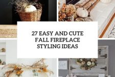 27 easy and cute fall fireplace styling ideas cover