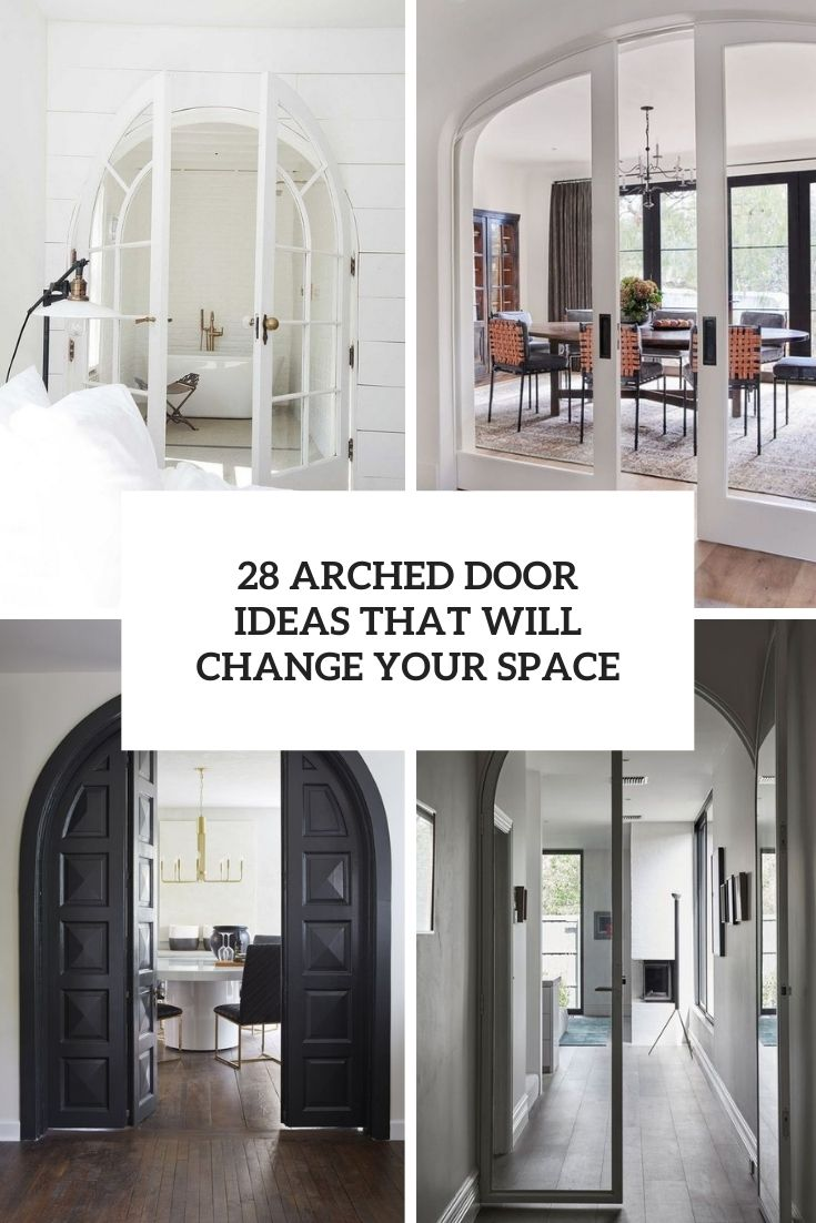 28 Arched Door Ideas That Will Change Your Space