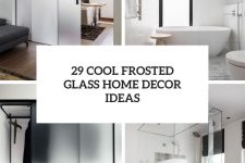 29 cool frosted glass home decor ideas cover