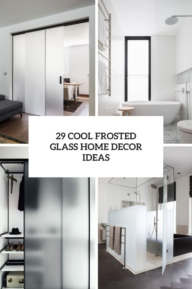 29 Cool Frosted Glass Home Decor Ideas