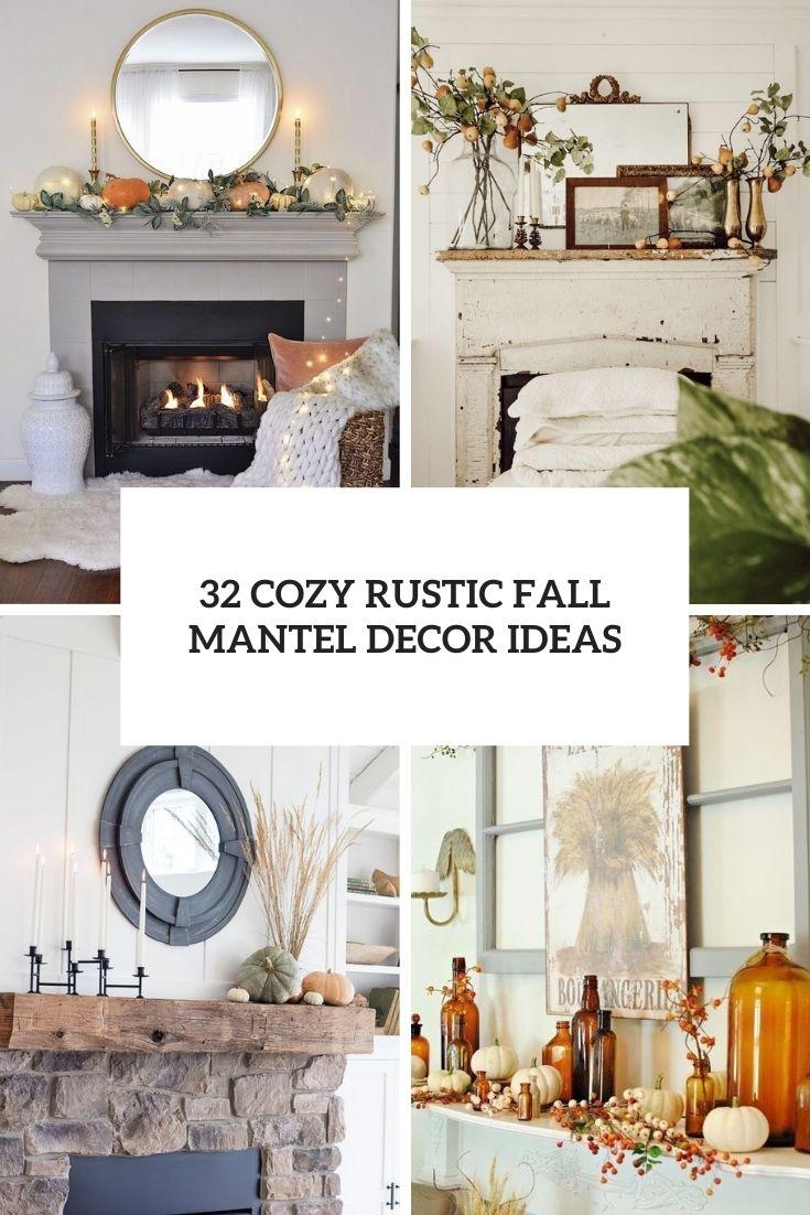 32 Cozy Rustic Fall Mantel Decor Ideas