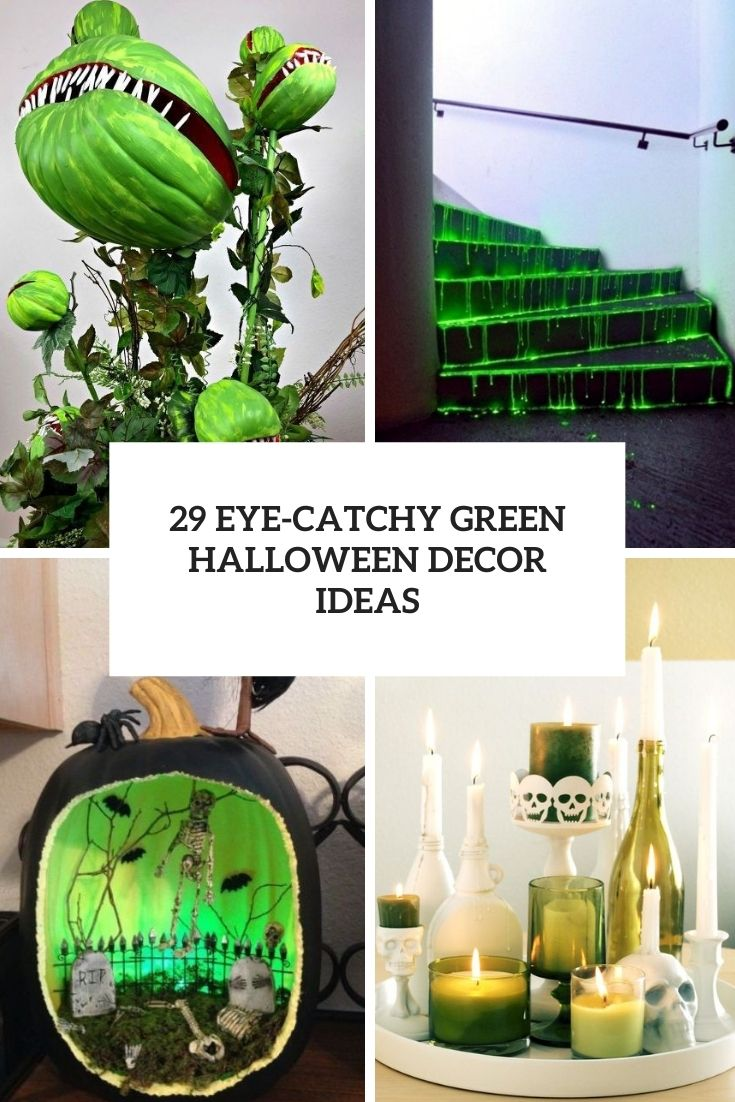 29 Eye-Catchy Green Halloween Decor Ideas