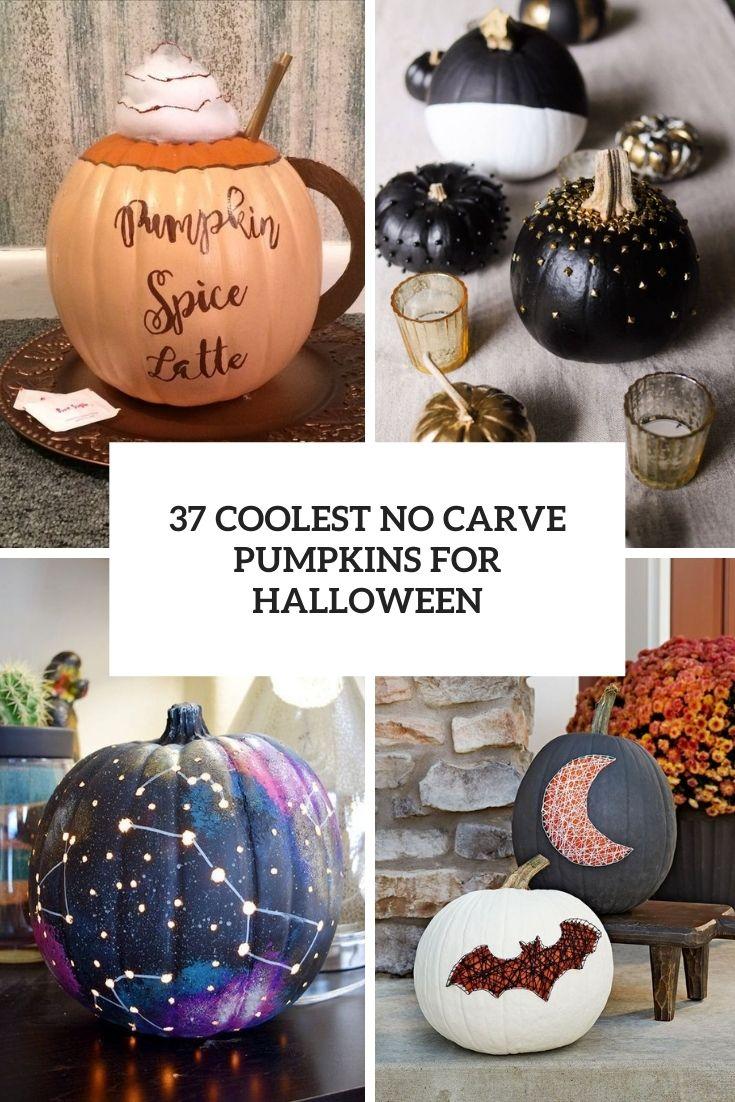 37 Coolest No Carve Pumpkins For Halloween