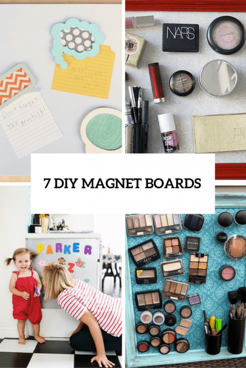7 Useful DIY Magnet Boards For Kids And Adults