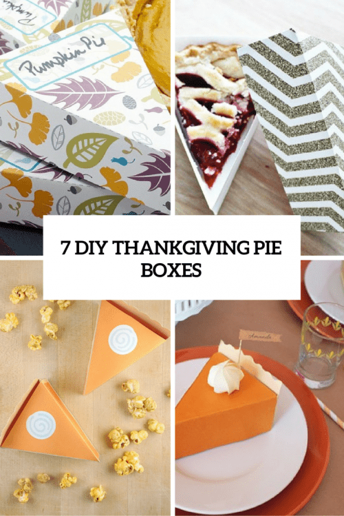 7 Cool DIY Boxes For Thanksgiving Pie Favors