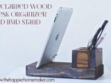 iPad holder and desk organizer