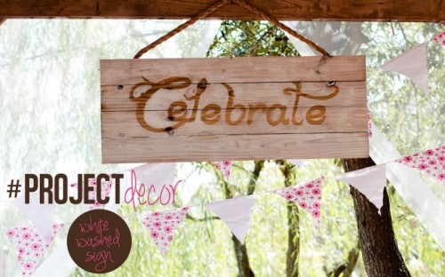 whitewashed wood sign for celebrations (via freshmommyblog)