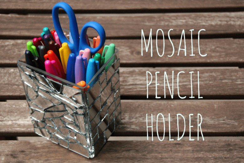 DIY Mirror Mosaic Pencil Holder