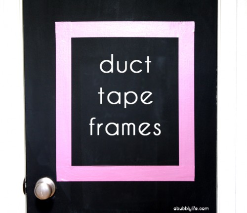 duct tape frames (via abubblylife)