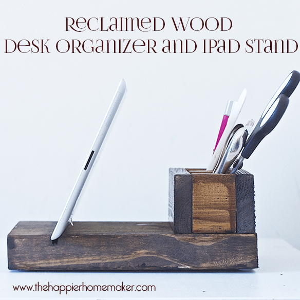 reclaimed wood organizer with an iPad stand